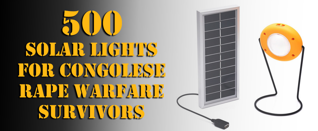 500 solar lights for Congolese rape warfare survivors